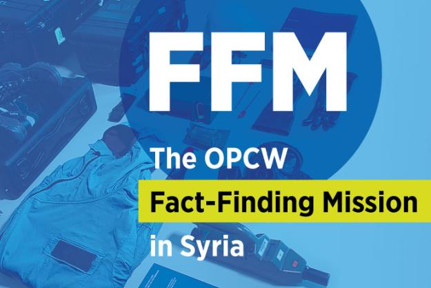 The Fact-Finding Mission (FFM) of the Organisation for the Prohibition of Chemical Weapons (OPCW)