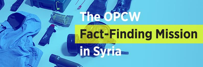 The OPCW Fact-Finding Mission in Syria