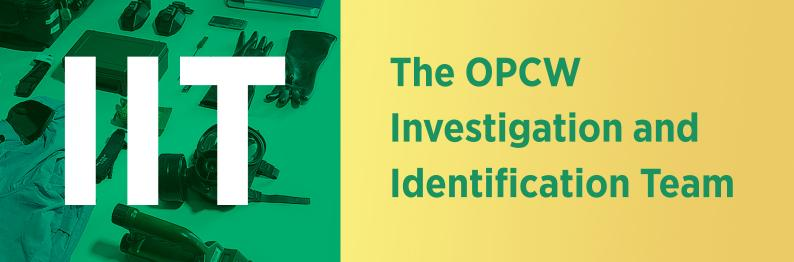 The OPCW Investigation and Identification Team (IIT)